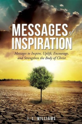 Messages of Inspiration Volume II  -     By: Dr. J.L. Williams