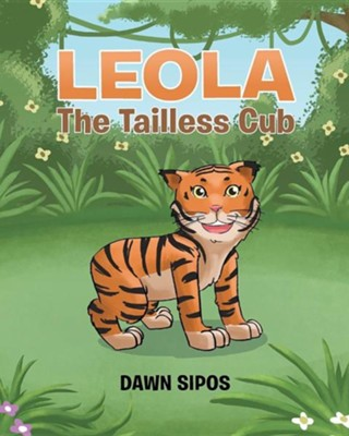 Leola the Tailless Cub  -     By: Dawn Sipos