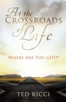 At the Crossroads of Life  -     By: Ted Ricci
