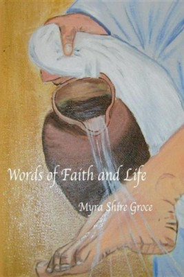 Words of Faith and Life  -     By: Myra Shire Groce