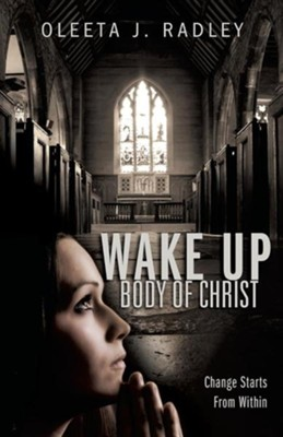 Wake Up Body of Christ  -     By: Oleeta J. Radley