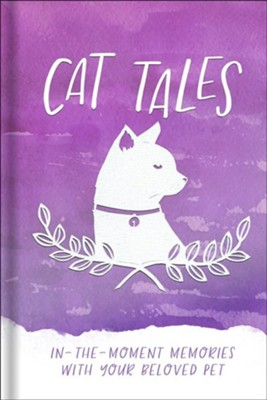Cat Tales: In-the-Moment Memories with Your Beloved Pet  -