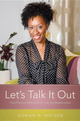 Let's Talk It Out  -     By: Dorian M. Watson