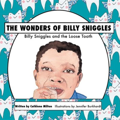The Wonders of Billy Sniggles  -     By: Cathlene Milton