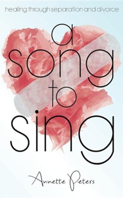 A Song to Sing  -     By: Annette Peters