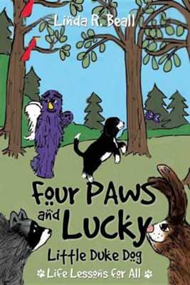 Four Paws and Lucky Little Duke Dog  -     By: Linda R. Beall