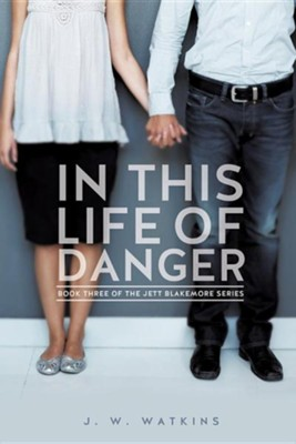 In This Life of Danger  -     By: J.W. Watkins
