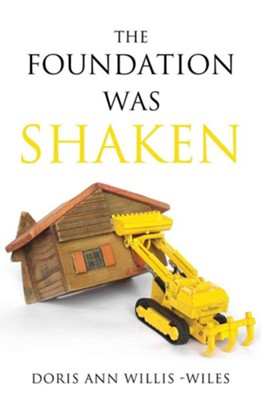 The Foundation Was Shaken  -     By: Doris Ann Willis-Wiles