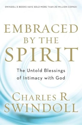 Embraced by the Spirit  -     By: Charles R. Swindoll