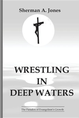 Wrestling in Deep Waters  -     By: Sherman A. Jones