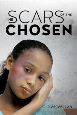 The Scars of the Chosen  -     By: C.D. McMillan