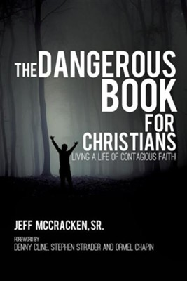 The Dangerous Book for Christians  -     By: Jeff McCracken Sr.