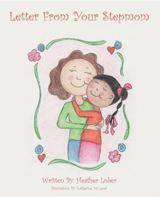 Letter from Your Stepmom  -     By: Heather Lober     Illustrated By: Katherine McLeod