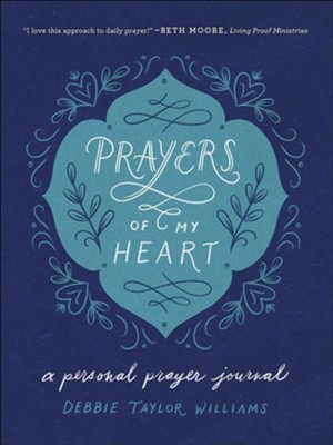 Prayers of My Heart: A Personal Prayer Journal  -     By: Debbie Taylor Williams