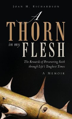 A Thorn in My Flesh  -     By: Joan H. Richardson