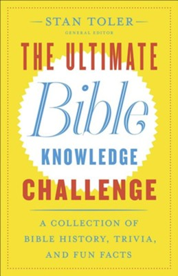 The Ultimate Bible Knowledge Challenge: A Collection of Bible History, Trivia, and Fun Facts  -     By: Stan Toler