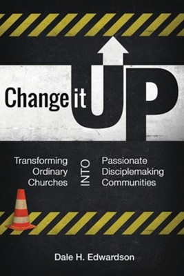 Change It Up!  -     By: Dale H. Edwardson