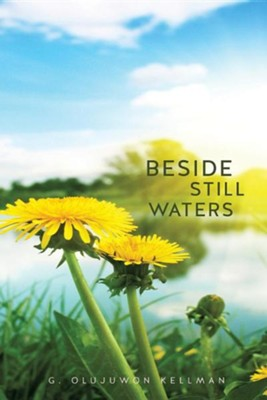 Beside Still Waters  -     By: G. Olujuwon Kellman