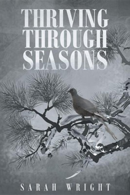 Thriving Through Seasons  -     By: Sarah Wright