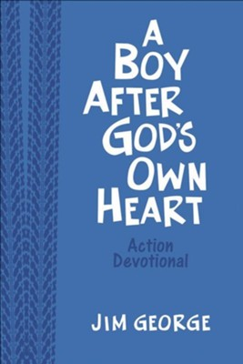 A Boy After God's Own Heart Action Devotional Deluxe Edition  -     By: Jim George