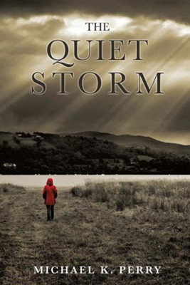 The Quiet Storm  -     By: Michael K. Perry