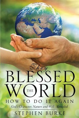 They Blessed the World  -     By: Stephen Burke