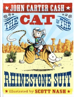 The Cat in the Rhinestone Suit  -     By: John Carter Cash     Illustrated By: Scott Nash