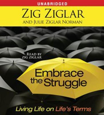 Embrace The Struggle: Living Life on Life's Terms, Unabridged Audio CD  -