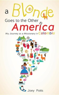 A Blonde Goes to the Other America  -     By: Joey Potts