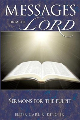 Messages from the Lord  -     By: Elder Carl R. King Jr.