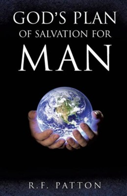 God's Plan of Salvation for Man  -     By: R.F. Patton