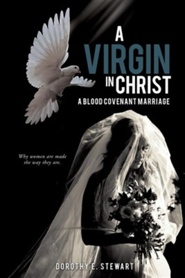 A Virgin in Christ  -     By: Dorothy E. Stewart