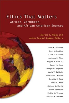 Ethics that Matters: African, Caribbean and African   -     By: Marcia Y. Riggs, James Samuel Logar