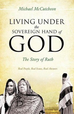Living Under the Sovereign Hand of God  -     By: Michael McCutcheon