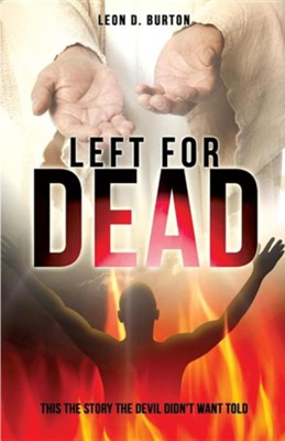 Left for Dead  -     By: Leon D. Burton