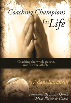 Coaching Champions for Life  -     By: Adam Sarancik