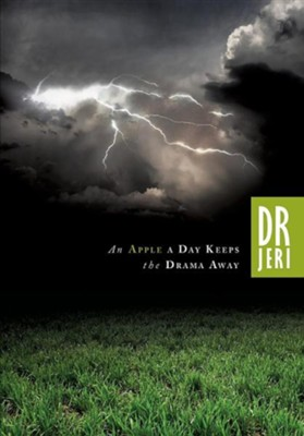 An Apple a Day Keeps the Drama Away  -     By: Jeri A. Dyson M.D.