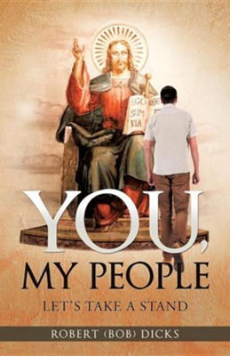 You, My People  -     By: Robert (Bob) Dicks
