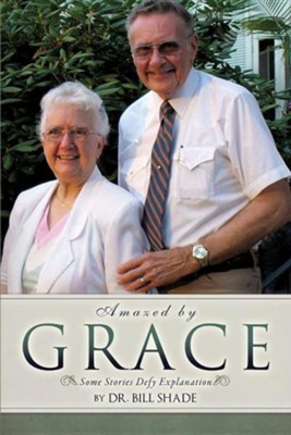 Amazed by Grace  -     By: Dr. Bill Shade