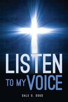 Listen to My Voice  -     By: Dale O. Doud