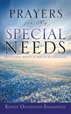 Prayers for My Special Needs  -     By: Kunle Olusegun-Emmanuel