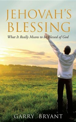 Jehovah's Blessing  -     By: Garry Bryant