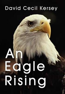 An Eagle Rising  -     By: David Cecil Kersey