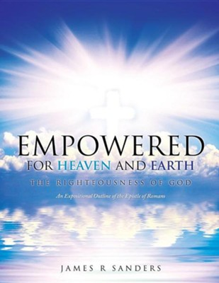 Empowered for Heaven and Earth  -     By: James R. Sanders