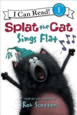 Splat the Cat Sings Flat  -     By: Rob Scotton, Chris Strathearn     Illustrated By: Rob Scotton