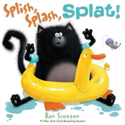 Splish, Splash, Splat!  -     By: Rob Scotton