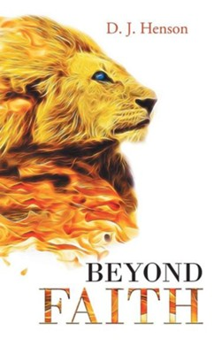 Beyond Faith  -     By: D.J. Henson