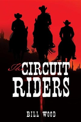 The Circuit Riders  -     By: Bill Wood