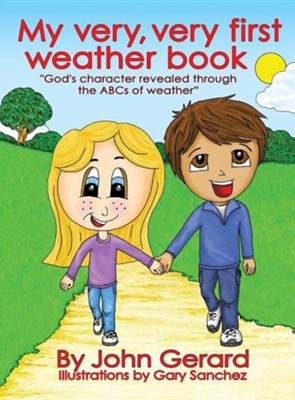 My Very, Very First Weather Book  -     By: John Gerard     Illustrated By: Gary Sanchez