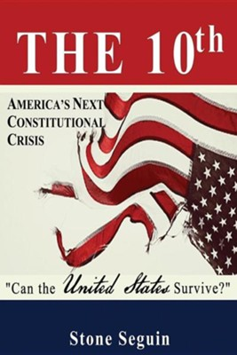 The Tenth: Will a Divided America Survive?  -     By: Stone J. Seguin